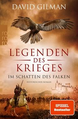 Legenden des Krieges: Im Schatten des Falken von Gilman,  David, Schünemann,  Anja