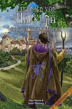 Legenden von Harkuna 02 – Das Reich des Goldes von Kühnert,  Alexander, Morris,  Dave, Thomson,  Jamie