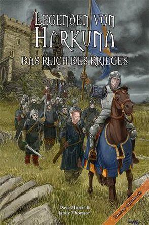 Legenden von Harkuna 1 – Das Reich des Krieges von Kühnert,  Alexander, Morris,  Dave, Thomson,  Jamie