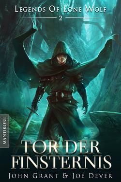 Legends of Lone Wolf 02 – Tor der Finsternis von Dever,  Joe, Grant,  John, Mayer,  Daniel