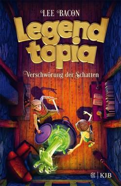 Legendtopia – Verschwörung der Schatten von Bacon,  Lee, Gutzschhahn,  Uwe-Michael