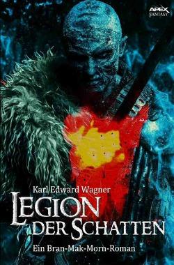 Legion der Schatten von Wagner,  Karl Edward