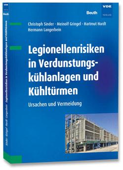 Legionellenrisiken in Verdunstungskühlanlagen und Kühltürmen von Gringel,  Meinolf, Hardt,  Hartmut, Langerbein,  Hermann, Sinder,  Christoph