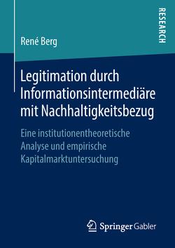 Legitimation durch Informationsintermediäre mit Nachhaltigkeitsbezug von Berg,  René