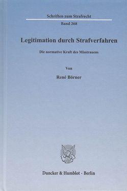 Legitimation durch Strafverfahren. von Börner,  René