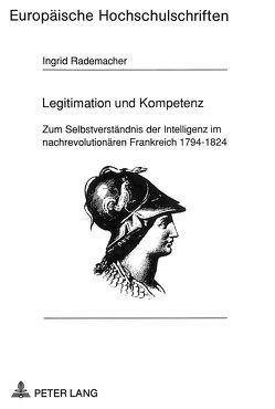 Legitimation und Kompetenz von Rademacher,  Ingrid