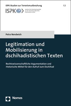 Legitimation und Mobilisierung in dschihadistischen Texten von Nendwich,  Petra