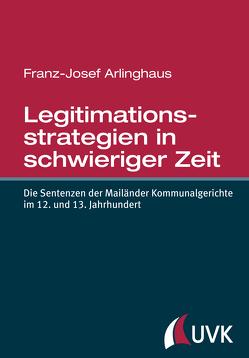 Legitimationsstrategien in schwieriger Zeit von Arlinghaus,  Franz-Josef