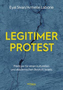 Legitimer Protest von Laborie,  Armelle, Sivan,  Eyal