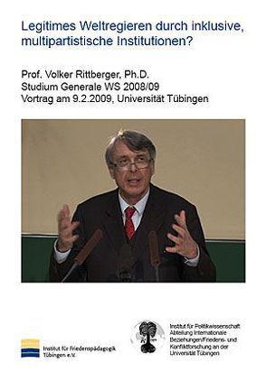 Legitimes Weltregieren durch inklusive, multipartistische Institutionen? von Rittberger,  Volker, Wingert,  Peter