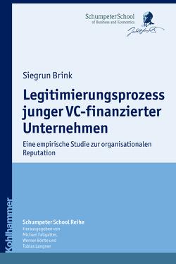 Legitimierungsprozess junger VC-finanzierter Unternehmen von Bönte,  Werner, Brink,  Siegrun, Fallgatter,  Michael J., Langner,  Tobias