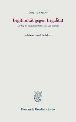 Legitimität gegen Legalität. von Hofmann,  Hasso