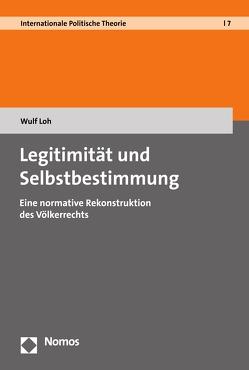 Legitimität und Selbstbestimmung von Loh,  Wulf