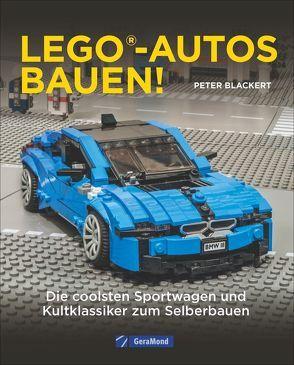 Lego-Autos bauen! von Blackert,  Peter, Klumb,  Ralf