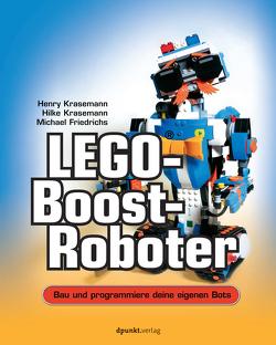 LEGO®-Boost-Roboter von Friedrichs,  Michael, Krasemann,  Henry, Krasemann,  Hilke