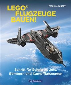 Lego-Flugzeuge bauen! von Blackert,  Peter
