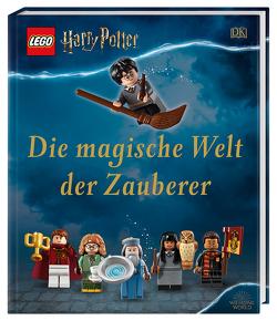 LEGO® Harry Potter™ Die magische Welt der Zauberer von Dowsett,  Elizabeth, March,  Julia, Peet,  Rosie