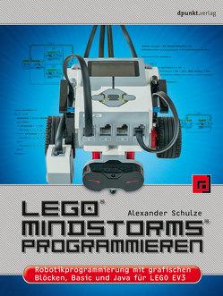 LEGO® MINDSTORMS® programmieren von Schulze,  Alexander