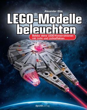 LEGO®-Modelle beleuchten von Ehle,  Alexander