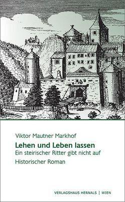 Lehen und Leben lassen von Mautner Markhof,  Viktor