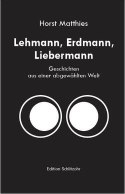 Lehmann, Erdmann, Liebermann von Matthies,  Horst