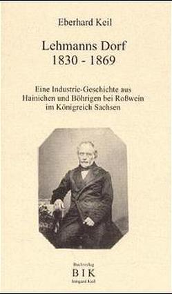Lehmanns Dorf 1830-1869 von Keil,  Eberhard