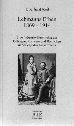 Lehmanns Erben 1869-1914 von Keil,  Eberhard