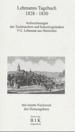 Lehmanns Tagebuch 1828-1830 von Keil,  Eberhard, Lehmann,  Friedrich G