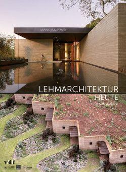 Lehmarchitektur heute von Gauzin-Müller,  Dominique