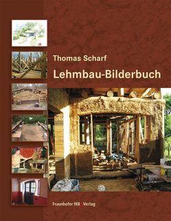 Lehmbau-Bilderbuch. von Scharf,  Thomas