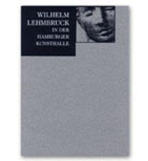 Lehmbruck in der Hamburger Kunsthalle von Schneede,  Uwe M., Syamken,  Georg, Walford,  Elke