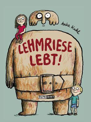 Lehmriese lebt! von Kuhl,  Anke