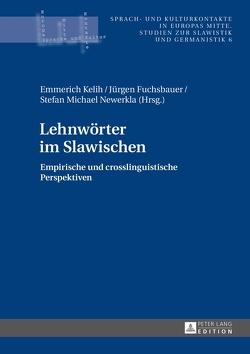 Lehnwörter im Slawischen von Fuchsbauer,  Jürgen, Kelih,  Emmerich, Newerkla,  Stefan Michael