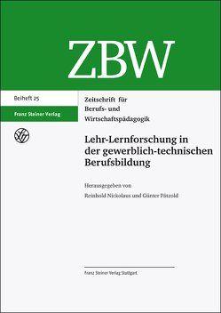 Lehr-Lernforschung in der gewerblich-technischen Berufsbildung von Nickolaus,  Reinhold, Pätzold,  Günter