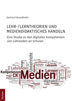 Lehr-/Lerntheorien und mediendidaktisches Handeln von Brandhofer,  Gerhard