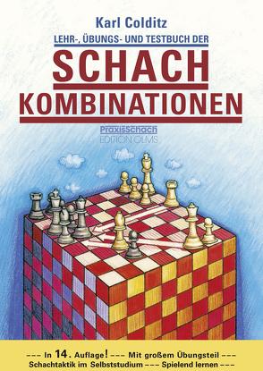 Lehr-, Übungs- und Testbuch der Schachkombinationen von Colditz,  Karl