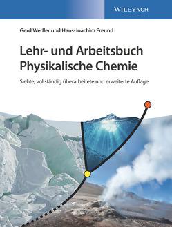 Lehr- und Arbeitsbuch Physikalische Chemie von Freund,  Hans-Joachim, Wedler,  Gerd