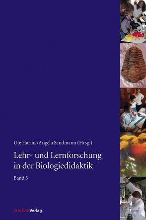 Lehr- und Lernforschung in der Biologiedidaktik von Harms,  Ute, Sandmann,  Angela