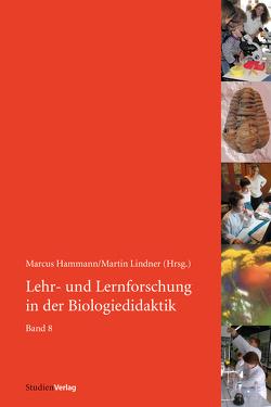 Lehr- und Lernforschung in der Biologiedidaktik von Hammann,  Marcus, Lindner,  Martin