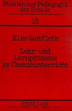 Lehr- und Lernprozesse im Chemieunterricht von Sumfleth,  Elke