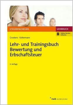 Lehr- und Trainingsbuch Bewertung und Erbschaftsteuer von Eisele,  Dirk, Grootens,  Mathias, Koltermann,  Jörg