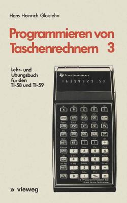 Lehr- und Übungsbuch für den TI-58 und TI-59 von Gloistehn,  Hans Heinrich