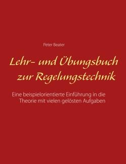 Lehr- und Übungsbuch zur Regelungstechnik von Beater,  Peter