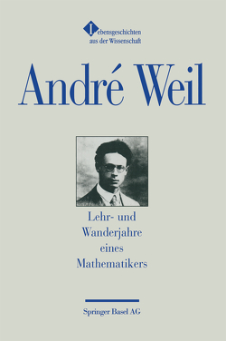 Lehr- und Wanderjahre eines Mathematikers von Weil,  André