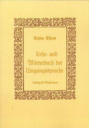 Lehr- und Wörterbuch der Umgangssprache von Elfers,  Achim