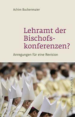 Lehramt der Bischofskonferenzen? von Buckenmaier,  Achim
