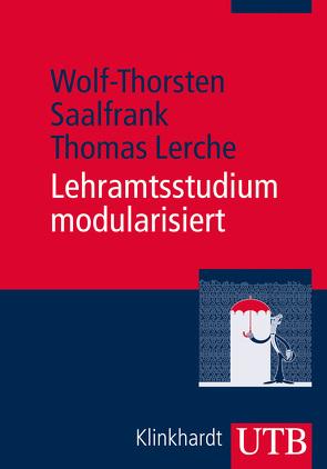 Lehramtsstudium modularisiert von Lerche,  Thomas, Saalfrank,  Wolf-Thorsten