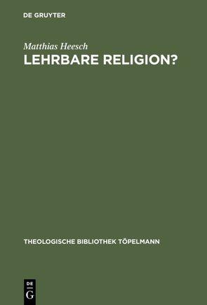 Lehrbare Religion? von Heesch,  Matthias