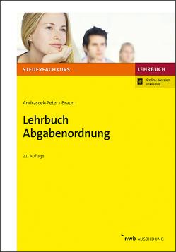 Lehrbuch Abgabenordnung von Andrascek-Peter,  Ramona, Braun,  Wernher