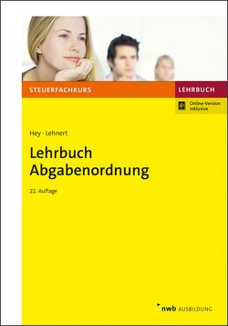 Lehrbuch Abgabenordnung von Hey,  Uta, Lehnert,  Christian